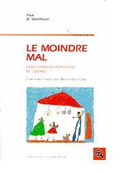 Le  moindre mal. La question du placement de l'enfant, par Paul D Steinhauer [1ère de couverture]